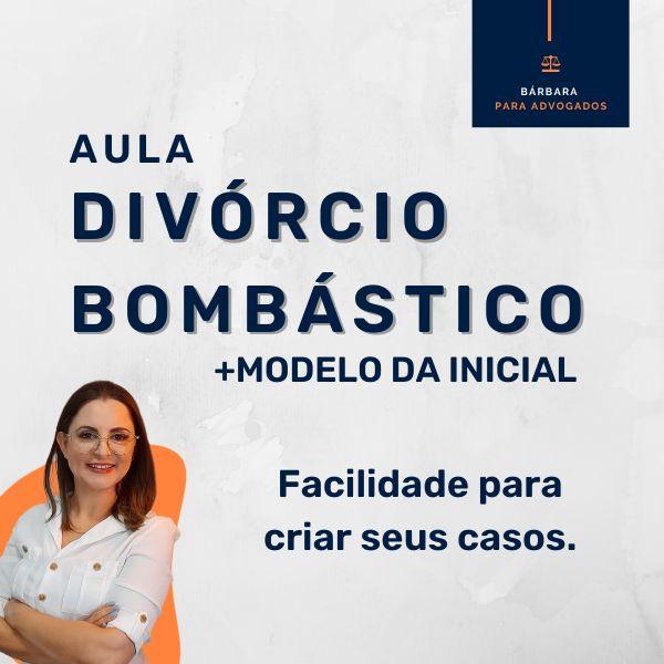 Imagem principal do produto AULA DIVÓRCIO BOMBÁSTICO + MODELO