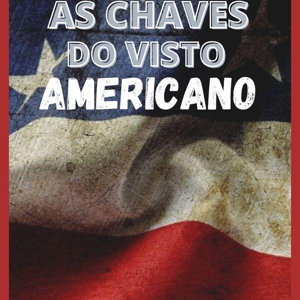 Imagem principal do produto AS CHAVES DO VISTO AMERICANO