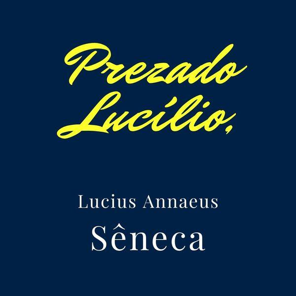 Imagem principal do produto Prezado Lucilio,