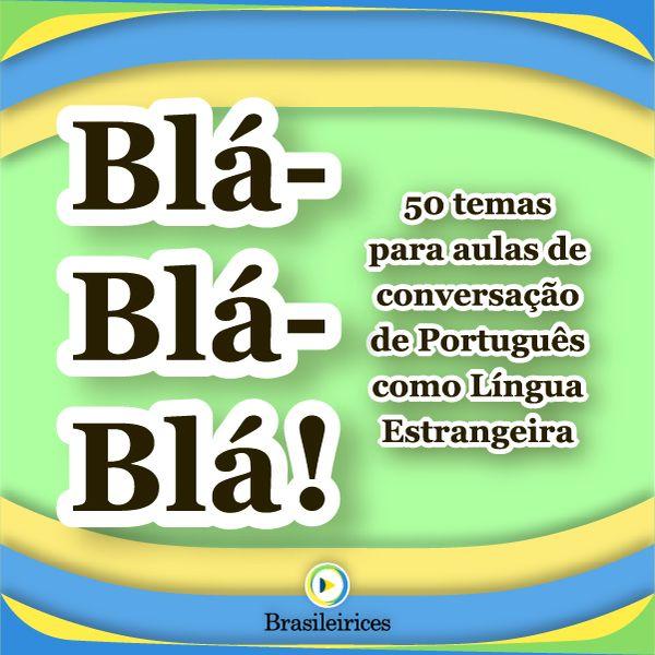 Imagem principal do produto Blá-blá-blá! 50 temas para aulas de conversação de Português como Língua Estrangeira