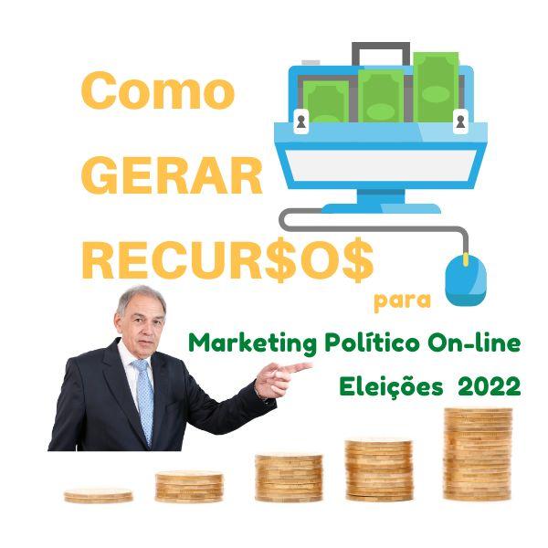 Imagem principal do produto Guia Como GERAR RECURSOS para o Marketing Politico On-line e para Campanha Eleitoral em 2022