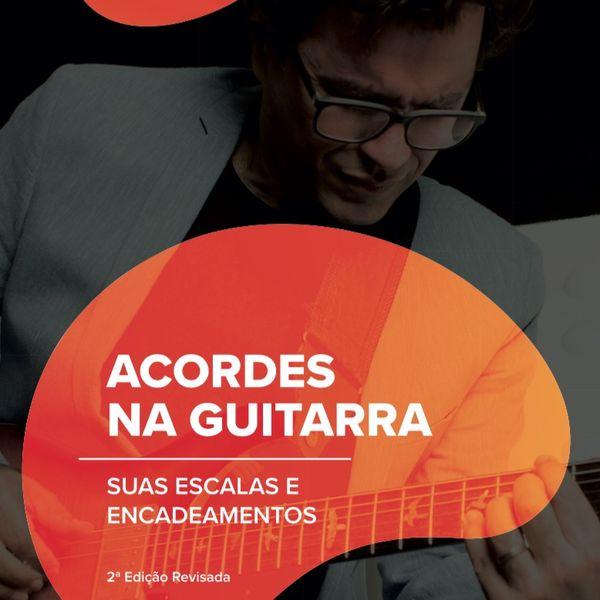 Imagem principal do produto Acordes na Guitarra, Suas Escalas e Encadeamentos.