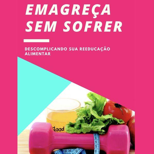 Imagem principal do produto EMAGREÇA SEM SOFRER - DESCOMPLICANDO SUA REEDUCAÇÃO ALIMENTAR