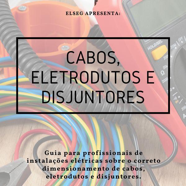 Imagem principal do produto E-BOOK DE DIMENSIONAMENTO DE CABOS, ELETRODUTOS E DISJUNTORES