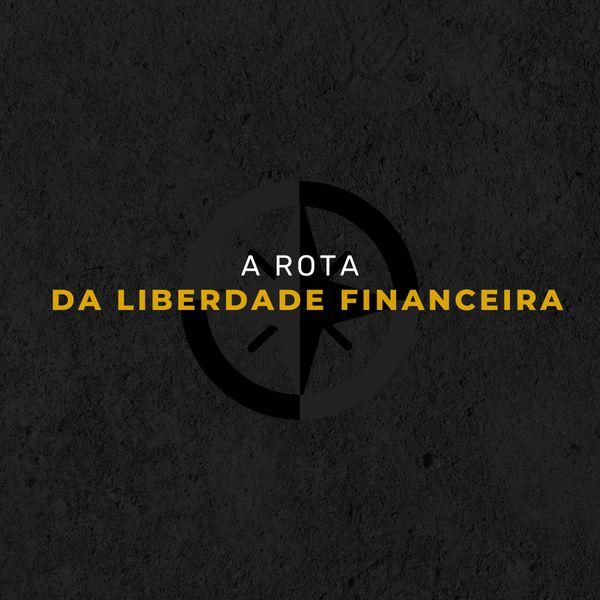 Imagem principal do produto A Rota da Liberdade Financeira
