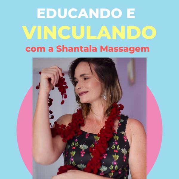Imagem principal do produto Educando e Vinculando com a Shantala Massagem