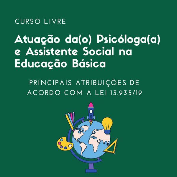 Imagem principal do produto Atuação da(o) Psicóloga(a) e Assistente Social na Educação Básica de acordo com a Lei 13.935/19