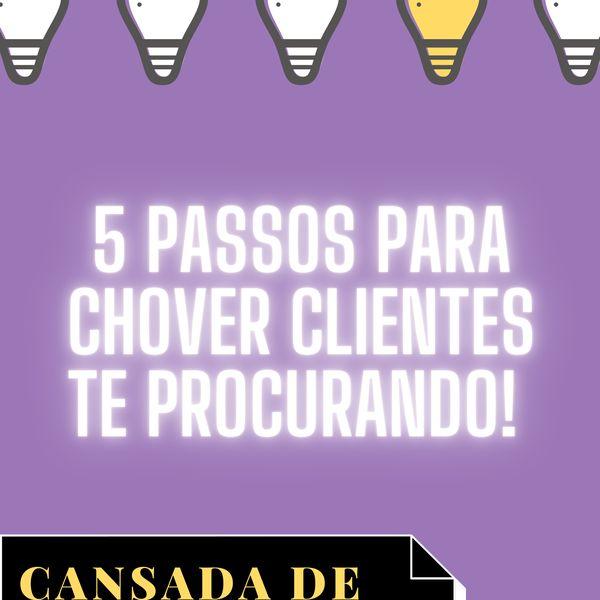 Imagem principal do produto 5 PASSOS PARA CHOVER CLIENTES TE PROCURANDO