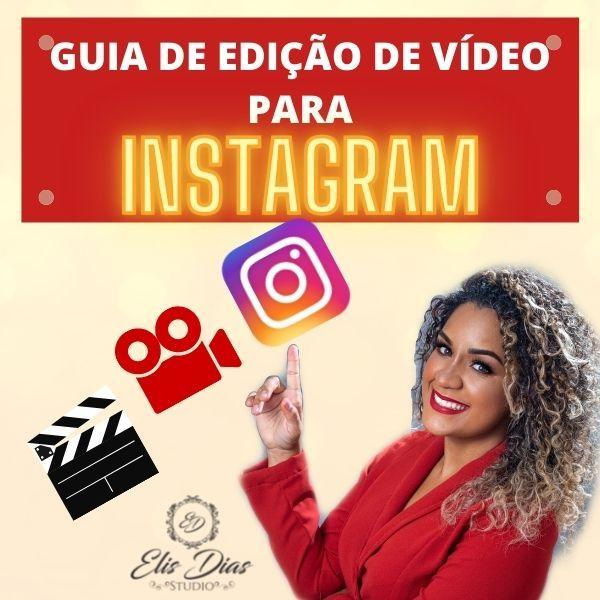 Imagem principal do produto GUIA DE EDIÇÃO DE VÍDEO PARA INSTAGRAM