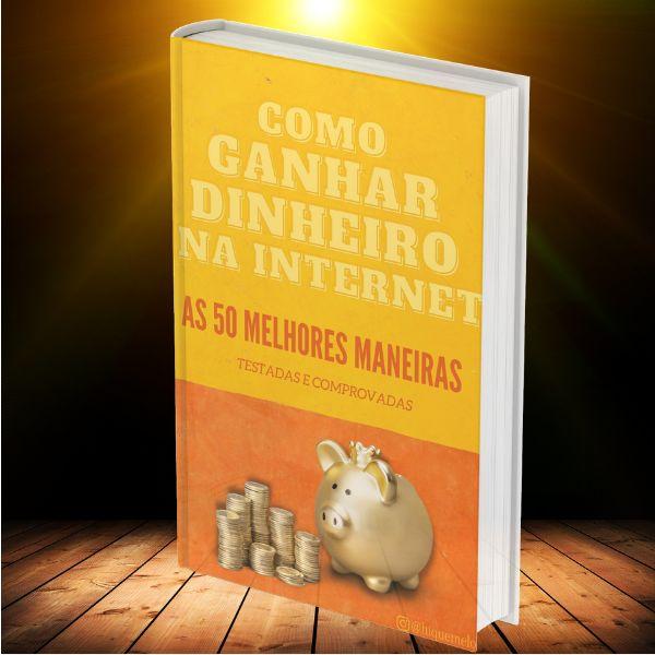 Imagem principal do produto COMO GANHAR DINHEIRO NA INTERNET - AS 50 MELHORES MANEIRAS (TESTADAS E COMPROVADAS).