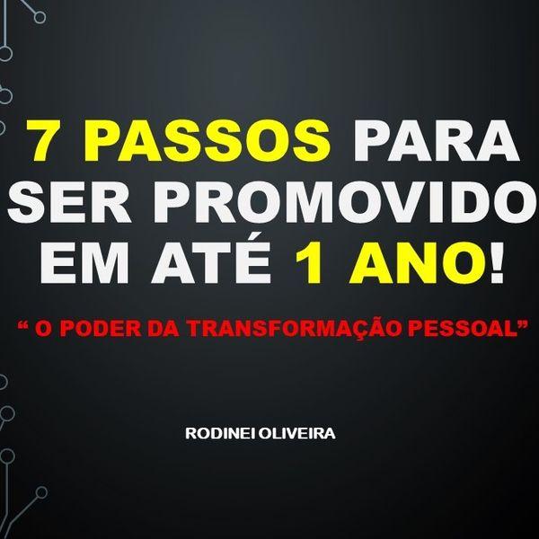 Imagem principal do produto 7 PASSOS PARA SER PROMOVIDO EM ATÉ 1 ANO