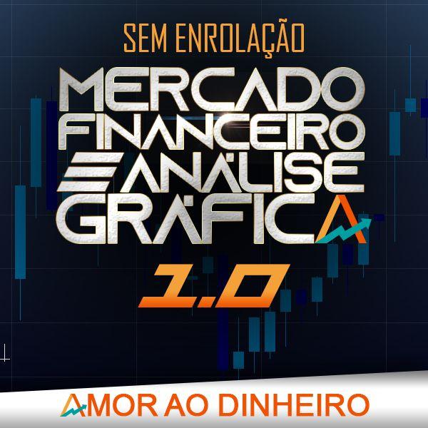 Imagem principal do produto Mercado Financeiro e Análise Gráfica sem Enrolação - Amor ao Dinheiro 1.0
