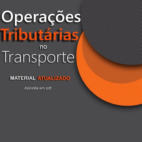 Imagem principal do produto Apostila- Operações Tributárias no Transporte Rodoviário de Cargas