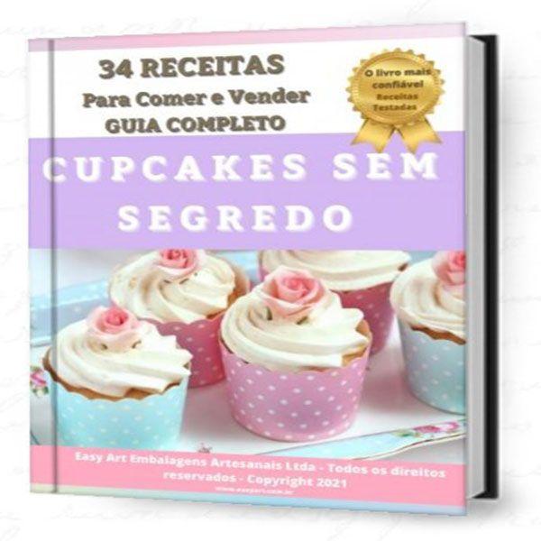 Imagem principal do produto Cupcakes sem Segredo - 34 Receitas para Comer e Vender -  Guia Completo