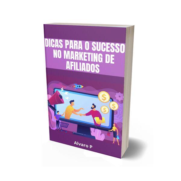 Imagem principal do produto Dicas para o Sucesso no Marketing de Afiliados