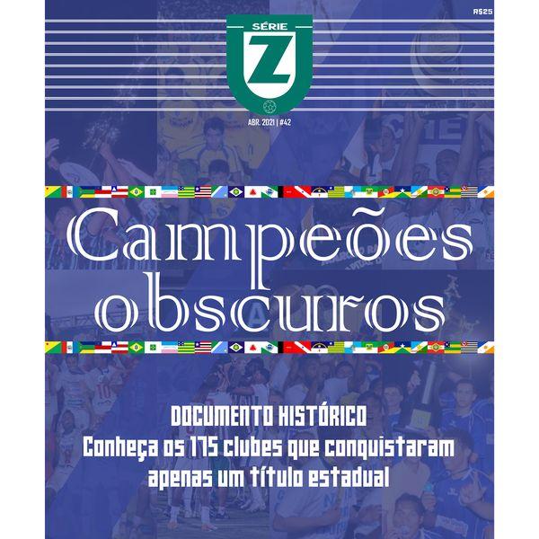 Imagem principal do produto Campeões Obscuros - Os 175 clubes com um título estadual (Revista Série Z #42)