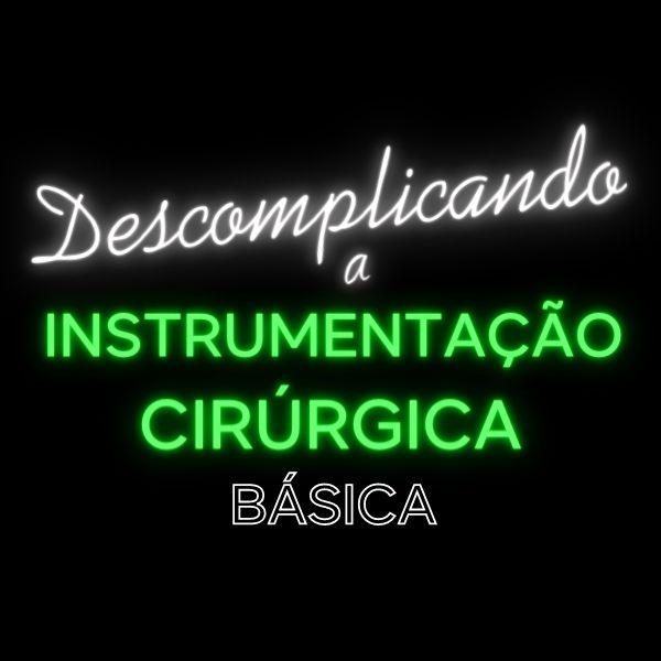 Imagem principal do produto DESCOMPLICANDO A INSTRUMENTAÇÃO CIRÚRGICA BÁSICA
