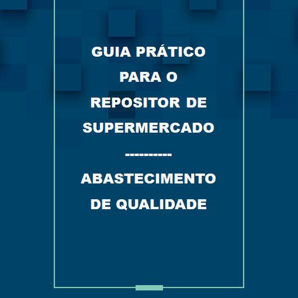 Imagem principal do produto GUIA PRÁTICO PARA O REPOSITOR DE SUPERMERCADO