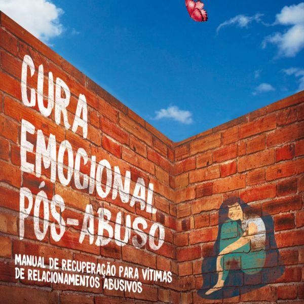 Imagem principal do produto Cura Emocional Pós-Abuso: Manual de Recuperação para Vítimas de Relacionamentos Abusivos
