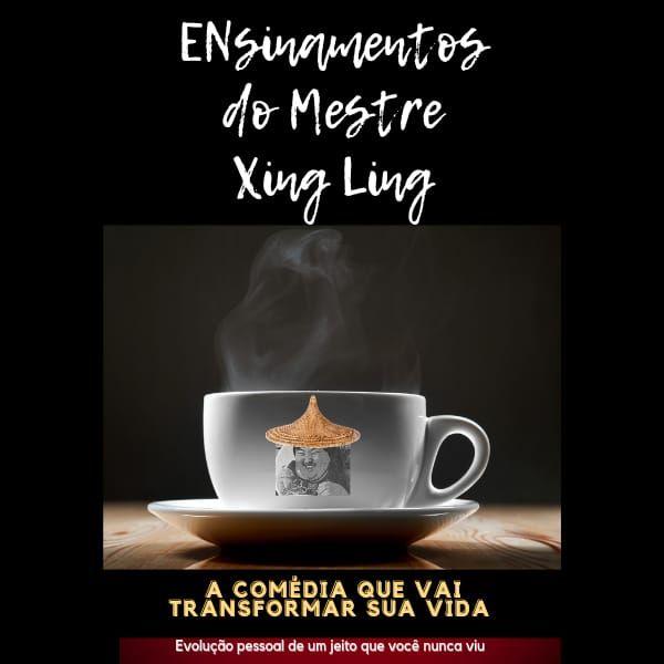 Imagem principal do produto Ensinamentos do mestre Xing Ling - A comédia que vai transformar sua vida