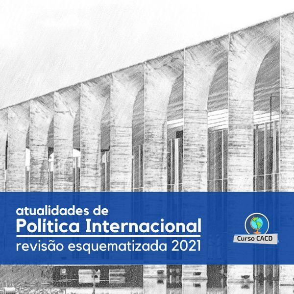Imagem principal do produto Atualidades de Política Internacional (2019-2021) para o CACD