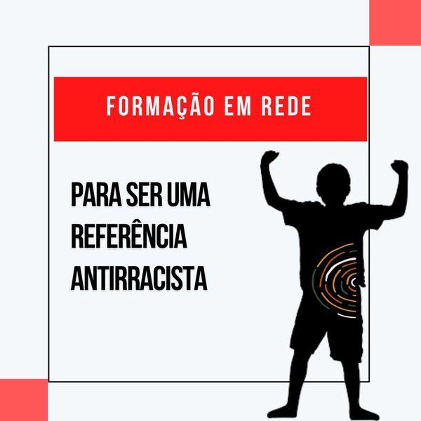 Imagem principal do produto FORMAÇÃO EM REDE - PARA SER UMA REFERÊNCIA ANTIRRACISTA