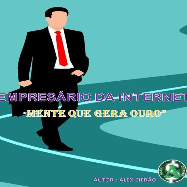 Imagem principal do produto EMPRESÁRIO DA INTERNET-MENTE QUE GERA OURO