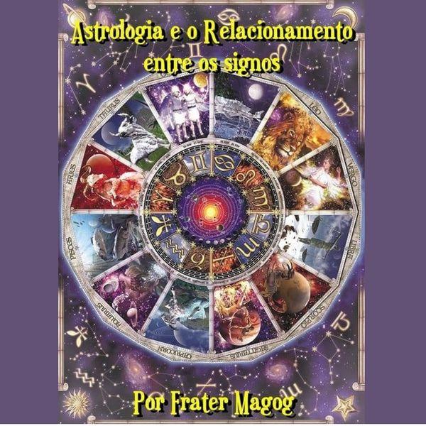 Imagem principal do produto Astrologia e o Relacionamento entre os Signos