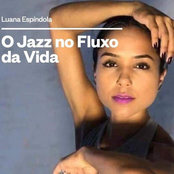 Imagem principal do produto O Jazz no Fluxo da Vida - Luana Espíndola