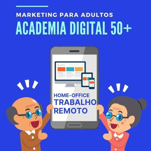 Imagem principal do produto 2021 Home Office, Marketing e Academia Digital para 50+ Boomers e Recém Aposentados ganharem dinheiro em casa - Renda Extra - em até 10x