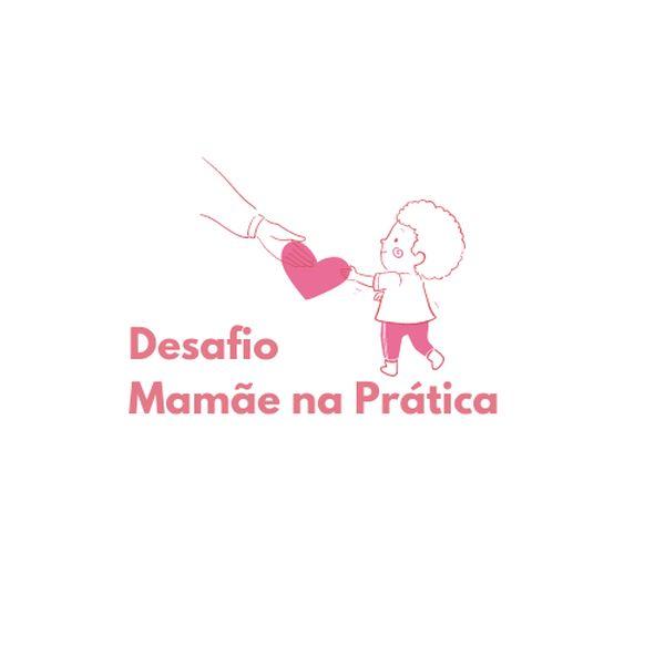 Imagem principal do produto Desafio Mamãe na prática