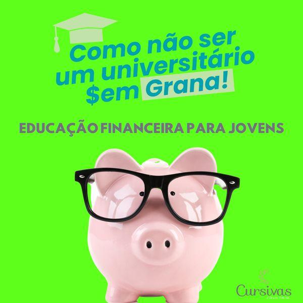 Imagem principal do produto Como Não Ser Um Universitário Sem Grana - Educação Financeira para Jovens