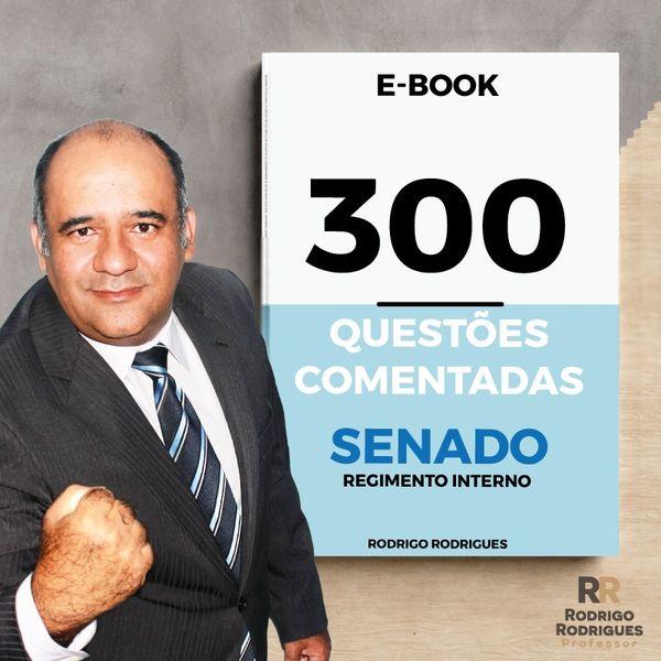 Imagem principal do produto 300 questões (inéditas) comentadas do Regimento Interno do Senado