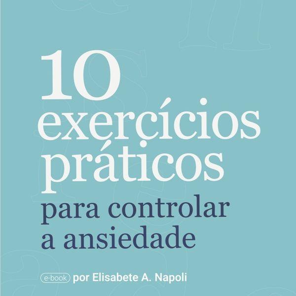 Imagem principal do produto E-book - 10 Exercícios práticos para Ansiosos