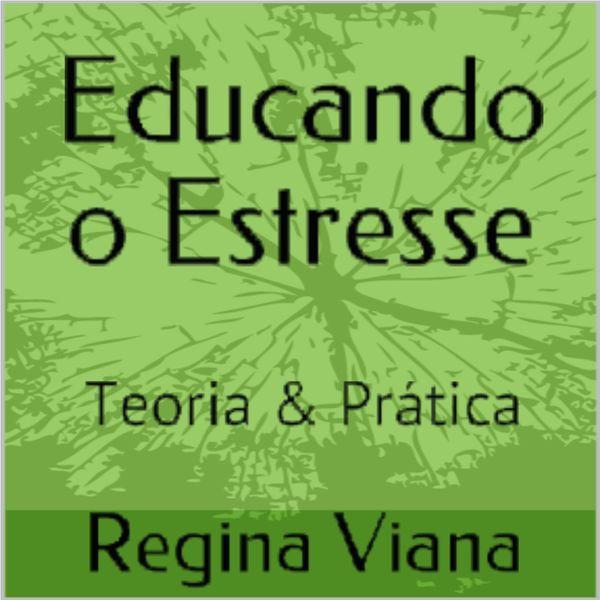 Imagem principal do produto Educando o Estresse - Teoria e Prática