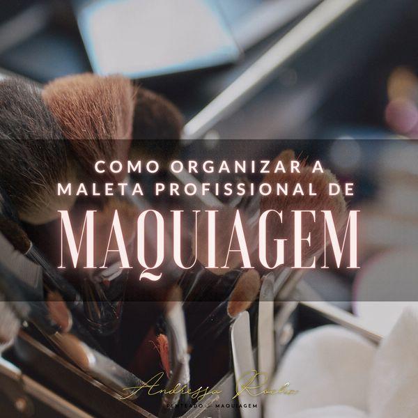Imagem principal do produto COMO ORGANIZAR A MALETA PROFISSIONAL DE MAQUIAGEM