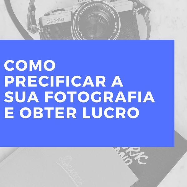 Imagem principal do produto Ebook - Como precificar sua fotografia e obter lucro
