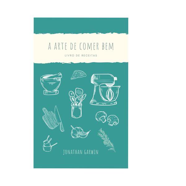 Imagem principal do produto A arte de comer bem, Livro de receitas