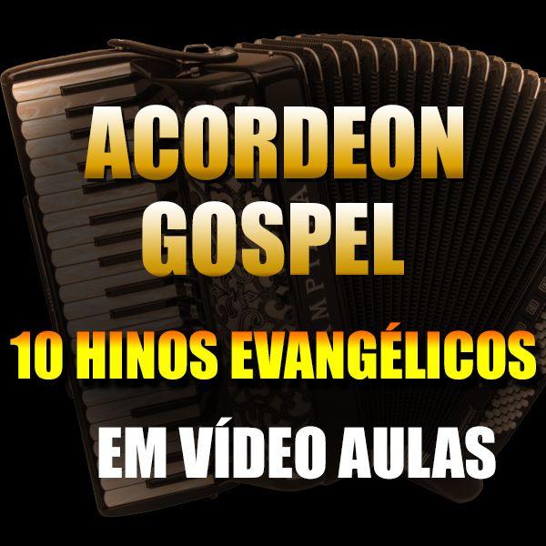 Imagem principal do produto ACORDEON GOSPEL - 10 Hinos Evangélicos em Vídeo Aulas