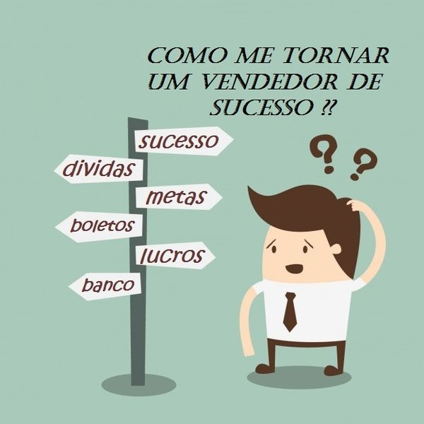 Como me tornar um vendedor de sucesso? - Anderson - learn a new ...