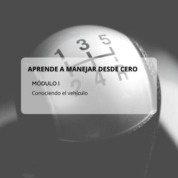 Imagem principal do produto Aprende a manejar desde cero - Módulo 1 [conociendo el vehículo mecánico]
