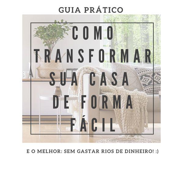 Imagem principal do produto GUIA PRÁTICO: TRANSFORME SUA CASA GASTANDO POUCA GRANA!