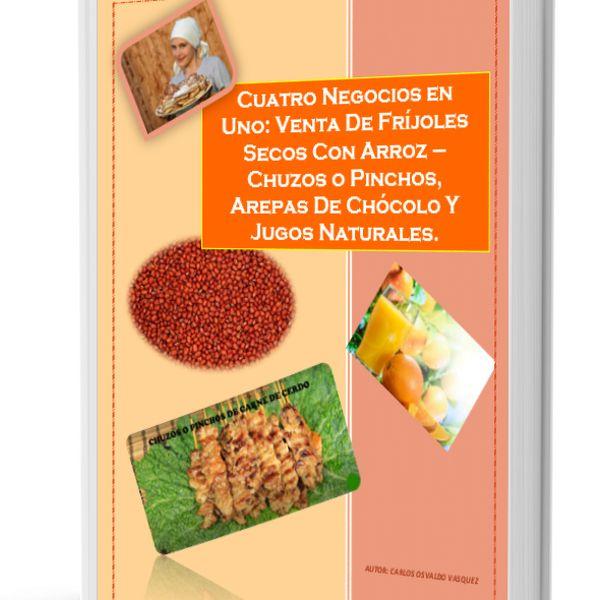 Imagem principal do produto Cuatro Negocios en Uno: Venta De Fríjoles Secos Con Arroz – Chuzos o Pinchos, Arepas De Chócolo Y Jugos Naturales