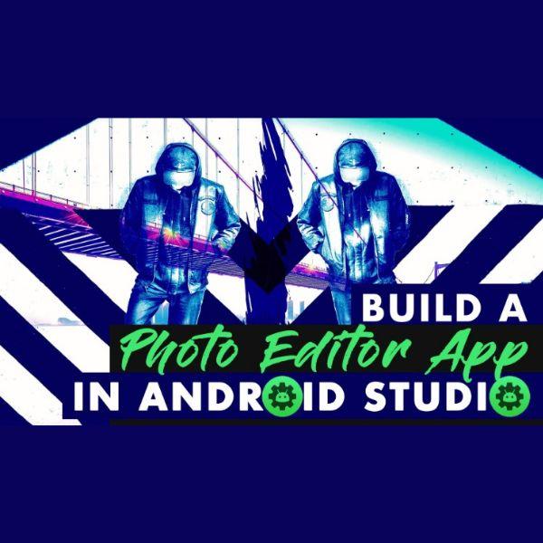 Imagem principal do produto Code Your Own Photo Editor App in Android Studio