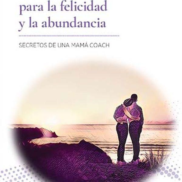 Imagem principal do produto EDUCA A TU HIJO PARA LA FELICIDAD Y LA ABUNDANCIA. Secretos de una mamá coach.