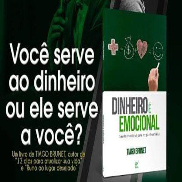 Imagem principal do produto Dinheiro é Emocional (Tiago Brunet)