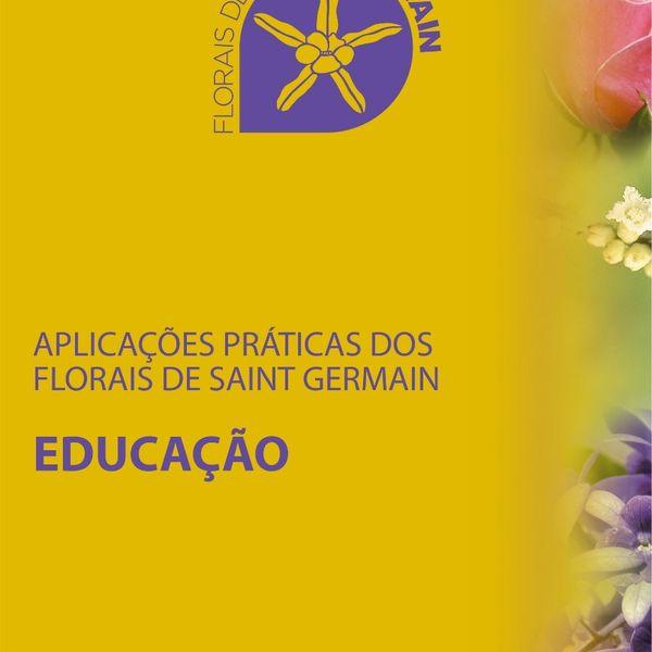Imagem principal do produto Aplicações Práticas dos Florais de Saint Germain: Educação