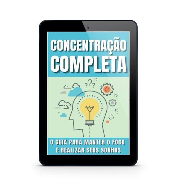Imagem principal do produto E-book Concentração completa - O guia para manter o foco e realizar seus sonhos