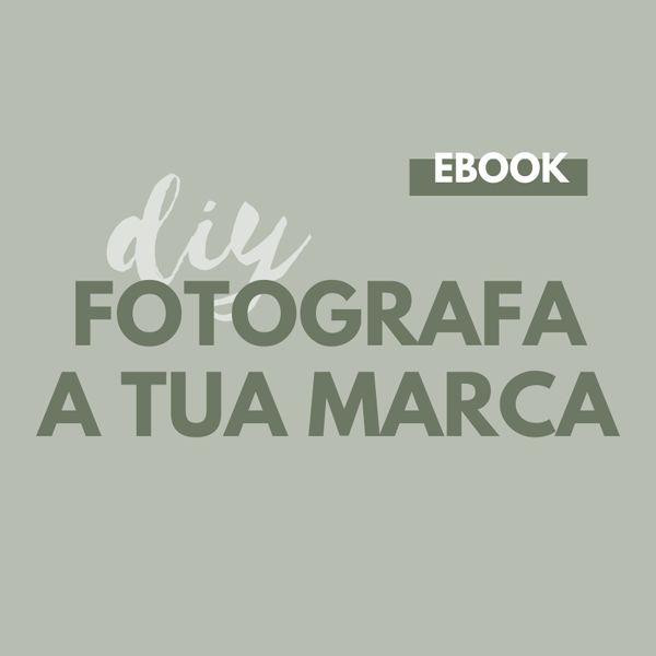 Imagem principal do produto Ebook DIY: Fotografa a Tua Marca