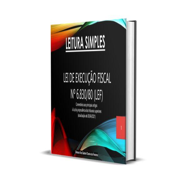 Imagem principal do produto LEI DE EXECUÇÃO FISCAL Nº 6.830/80 (LEF)  Comentários aos principais artigos